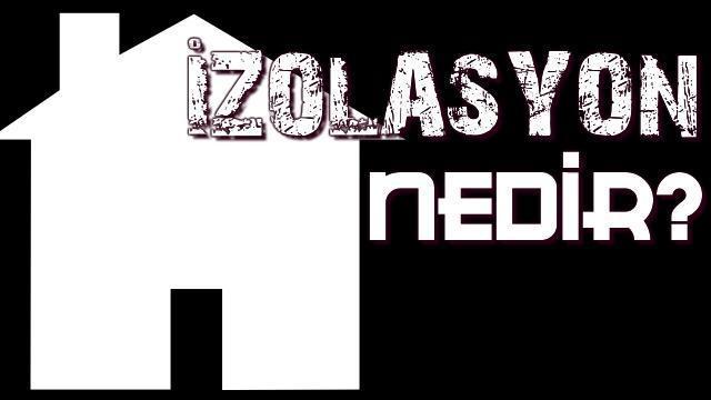 izolasyon nedir